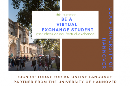 This summer sign up to do a virtual exchange that pairs students from UGA with language partners from the University of Hannover in Germany.